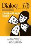 Dialog, nr 7-8 / wakacje 2008. Teatralizacja życia - Redakcja miesięcznika Dialog