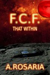 F.C.F. That Within - A. Rosaria