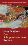 Die Schopenhauer-Kur: Roman (German Edition) - Irvin D. Yalom, Almuth Carstens