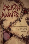 Death Awaits (A Scarlett Nightmare Vol 1) - Jesse Duckworth, Roy C. Booth, Jessica Freeburg, Jo-Anne Russell, Matthew Scarlett, Elenore Audley, Shane Porteous, Randy Attwood, Cynthia Booth, Axel Kohagen, R Thomas Riley, Brian Woods, Taylor Woods, Ken Goldman, Donna Marie West, Kay Brooks, Naching Kassa, Ken MacGre