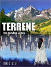 Terrene: The Hidden Valley - Eric Liu