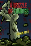A Drizzle of Zombies (Book 1 of The Annals of Absurdity) - Joshua Price