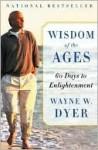 Wisdom of the Ages - Wayne W. Dyer