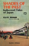 Shades of the Past: Indiscreet Tales of Japan - Harold Williams