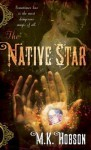 The Native Star (Veneficas Americana #1) - M.K. Hobson