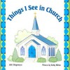 Things I See In Church - Julie Stiegemeyer