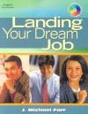 Landing Your Dream Job [With CDROM] - Michael J. Farr