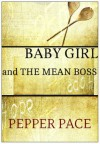 Babygirl and the Mean Boss - Pepper Pace