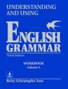 Understanding and Using English Grammar: Workbook--Volume A - Betty Schrampfer Azar