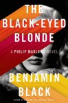 The Black-Eyed Blonde: A Philip Marlowe Novel (Philip Marlowe Series) - Benjamin Black