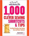 Patternreview.com 1,000 Clever Sewing Shortcuts and Tips: Top-Rated Favorites from Sewing Fans and Master Teachers - Deepika Prakash, Sandra Betzina