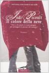 Il colore della neve - Chiara Brovelli, Dustin Weaver, Jodi Picoult