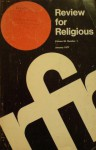 January 1977 (Review for Religious, Volume 36, #1) - Daniel F.X. Meenan, Eric Doyle, Patricia Lowery, Francis E. George, Cuthbert Michael Whitley, Stephen C. Doyle, Kay Leuschner, Bernard Tickerhoof, Justin Lucian, Matthias Neuman, John R. Sheets, Robert Williams, John Clifton Marquis, Joseph F. Gallen, Jean Read, Francis