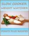 Slow Cooker Weight Watcher Points Plus Recipes - Tom Henry