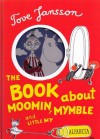 The Book about Moomin, Mymble and Little My (A tale of Moomin Valley) - Tove Jansson