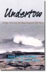 Undertow: Crime Stories by New England Writers - Skye Alexander, Kate Flora, Susan Oleksiw, Ruth M. McCarty, Lilla Waltch, Toni L.P. Kelner, Clayton Emery, Judith Andrews Green, Stephen P. Kelner, G.H. Ephron, S.A. Daynard