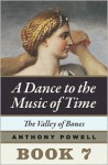 The Valley of the Bones: Book 7 of A Dance ot the Music of Time - Anthony Powell