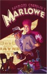 Raymond Chandler's Marlowe: The Authorized Philip Marlowe Graphic Novel (Trilogy of Crime) - Raymond Chandler, Tom De Haven, Rian Hughes, James Rose