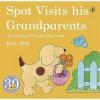 Spot Visits His Grandparents - Eric Hill