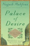 Palace of Desire: The Cairo Trilogy, Volume 2 - Naguib Mahfouz, William Maynard Hutchins, Lorne M. Kenny, Olive E. Kenny