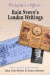 'This England Is So Different...': Italo Svevo's London Writings - Italo Svevo, John Gatt-Rutter, Brian Moloney