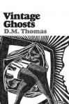 Vintage Ghosts - D.M. Thomas, Tim Roberts