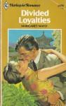 Divided Loyalties - Margaret Mayo