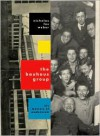 The Bauhaus Group: Six Masters of Modernism - Nicholas Fox Weber