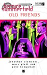 Professor Bernice Summerfield: Old Friends - Marc Platt, Jonathan Clements, Pete Kempshall