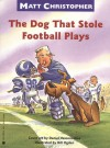 The Dog That Stole Football Plays - Matt Christopher, Daniel Vasconcellos, Bill Ogden
