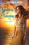 Goddess of Yesterday - Caroline B. Cooney