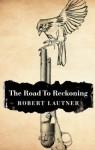 The Road to Reckoning - Robert Lautner