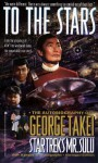 To the Stars Autobiography George Takei: To the Stars Autobiography George Takei - George Takei