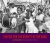 Playing for the Benefit of the Band: New Orleans Music Culture - Lee Friedlander