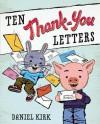Ten Thank-You Letters - Daniel Kirk