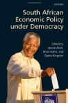 South African Economic Policy under Democracy - Janine Aron, Brian Kahn, Geeta Kingdon