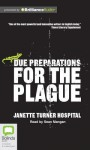 Due Preparations for the Plague - Janette Turner Hospital, Sean Mangan