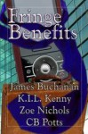 Fringe Benefits - James Buchanan, C.B. Potts, Zoe Nichols, K.I.L. Kenny