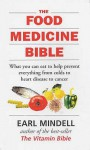The Food Medicine Bible - Earl Mindell