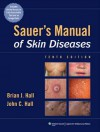 Sauer's Manual of Skin Diseases - Brian Hall