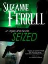 Seized - Suzanne Ferrell