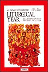 An Introduction to the Liturgical Year - Inos Biffi