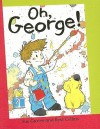 Oh, George! - Sue Graves