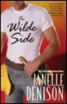 The Wilde Side (Wilde Series, 2) - Janelle Denison