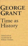 Time as History - George Grant, William Christian