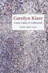 Cool, Calm, and Collected: Poems 1960-2000 - Carolyn Kizer
