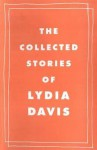 Collected Stories Of Lydia Davis - Lydia Davis