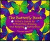 Butterfly Book: A Kid's Guide to Attracting, Raising, and Keeping Butterfli - Kersten Hamilton, K.R. Hamilton