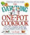 The Everything One-Pot Cookbook: Over 300 Complete Meals That You Can Prepare in Just One Dish - Lisa Rogak, Lisa Angowski Rogak Shaw