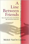 A Line Between Friends - Michele Cozzens